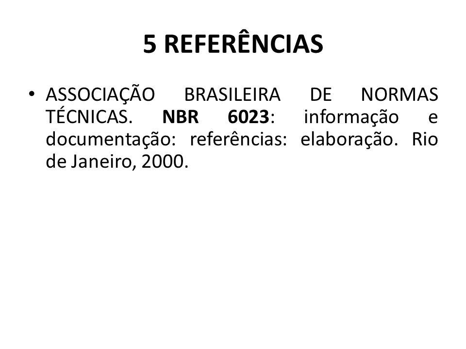 5 REFERÊNCIAS ASSOCIAÇÃO BRASILEIRA DE NORMAS TÉCNICAS.