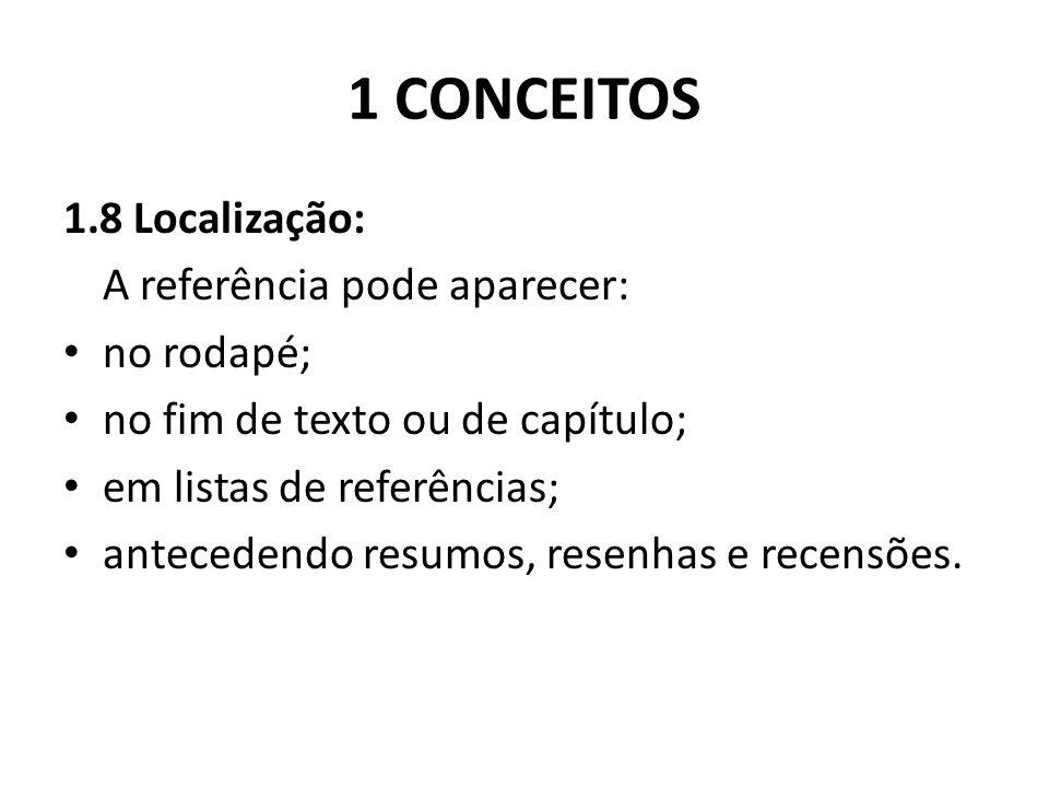 1 CONCEITOS 1.8 Localização: A referência pode aparecer: no rodapé;