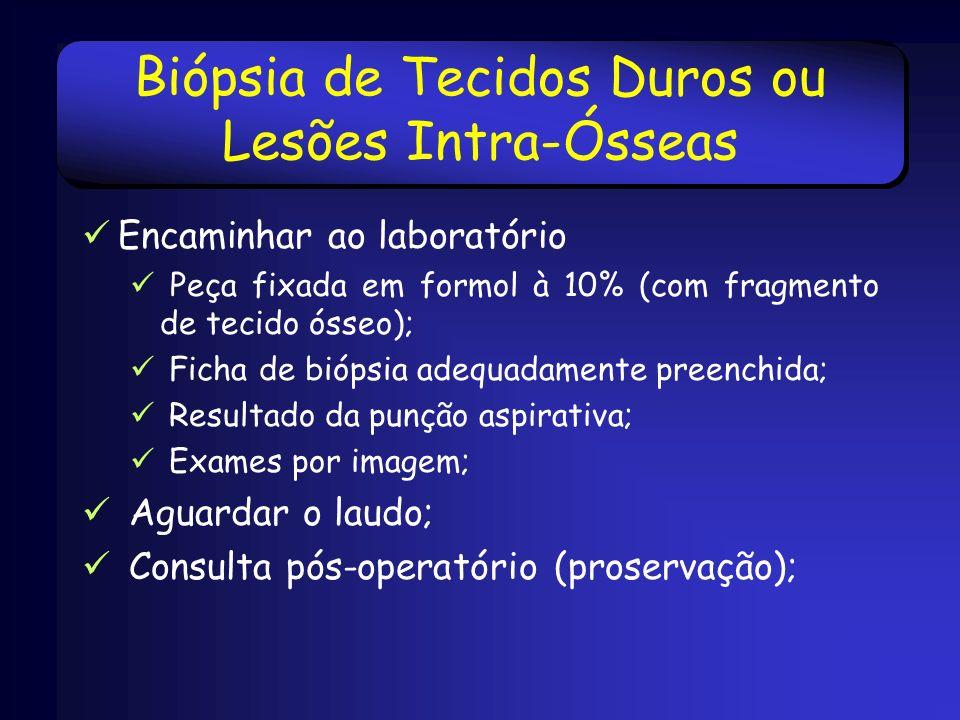 Biópsia de Tecidos Duros ou Lesões Intra-Ósseas
