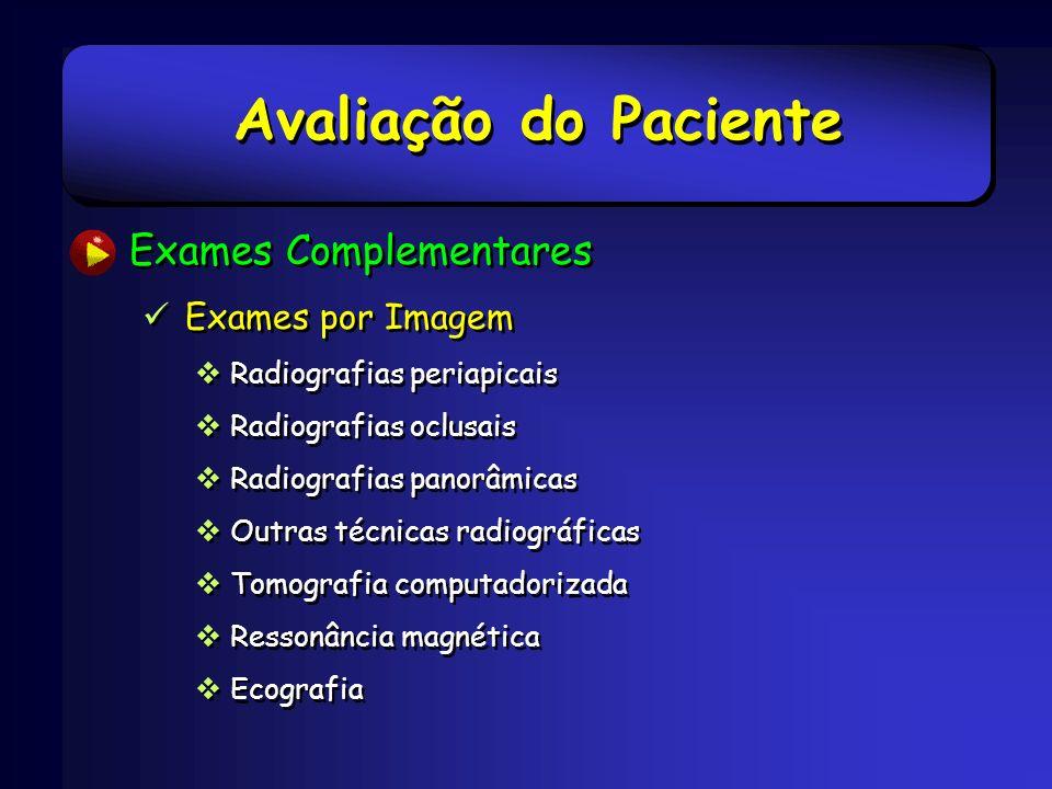 Avaliação do Paciente Exames Complementares Exames por Imagem