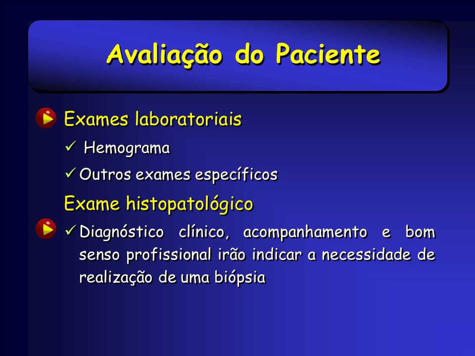 Avaliação do Paciente Exames laboratoriais Exame histopatológico