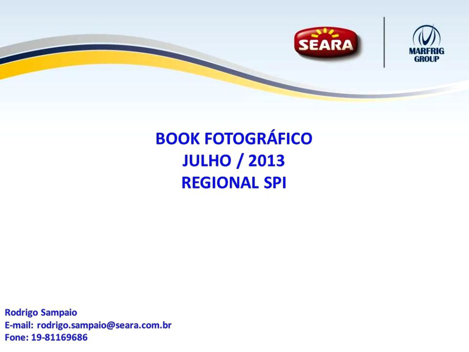 BOOK FOTOGRÁFICO JULHO / 2013 REGIONAL SPI