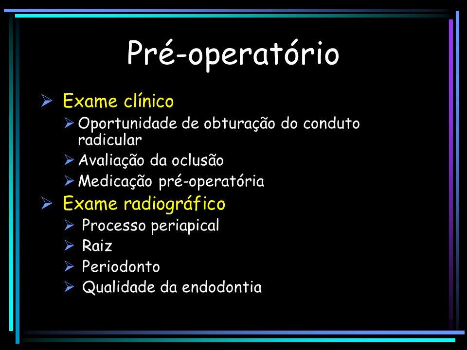 Pré-operatório Exame clínico Exame radiográfico