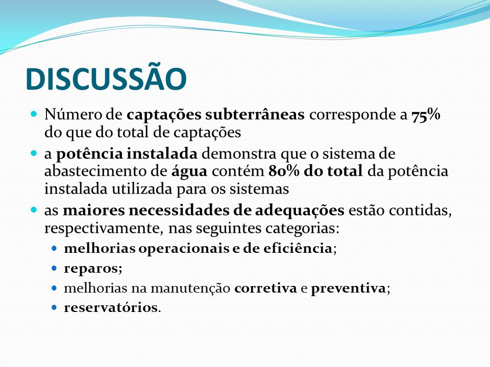DISCUSSÃO Número de captações subterrâneas corresponde a 75% do que do total de captações.