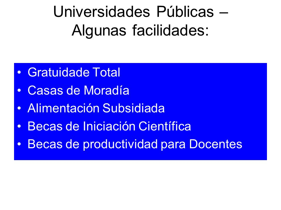 Universidades Públicas – Algunas facilidades: