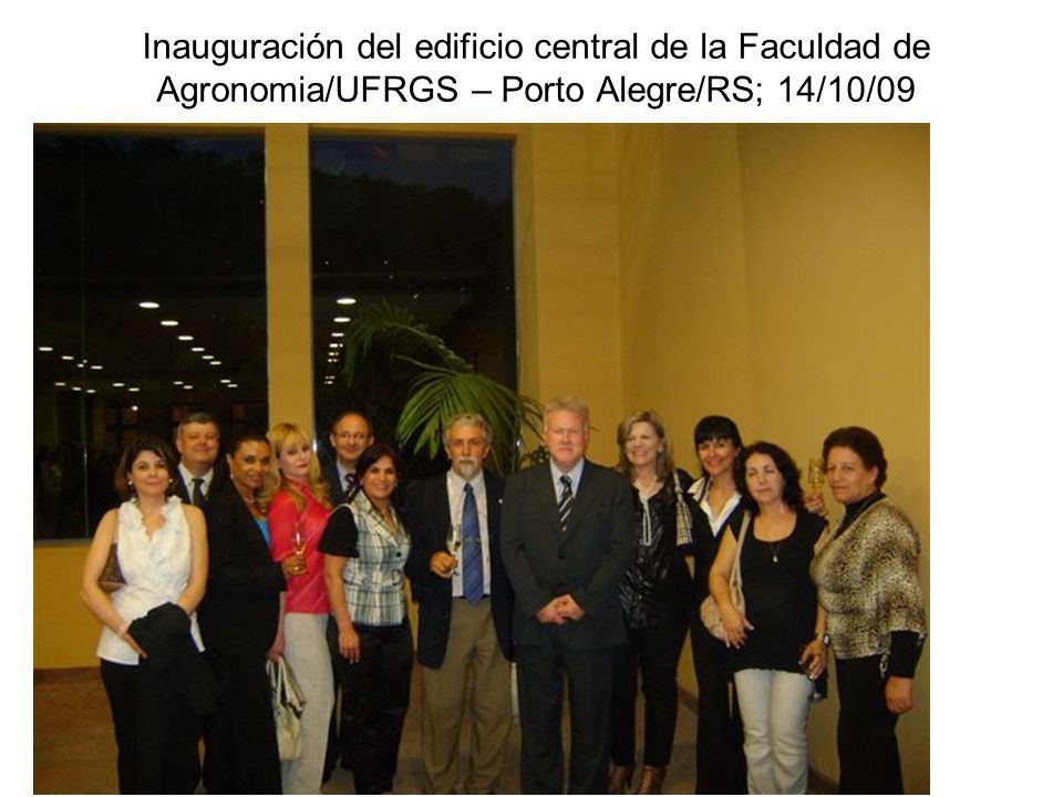 Inauguración del edificio central de la Faculdad de Agronomia/UFRGS – Porto Alegre/RS; 14/10/09