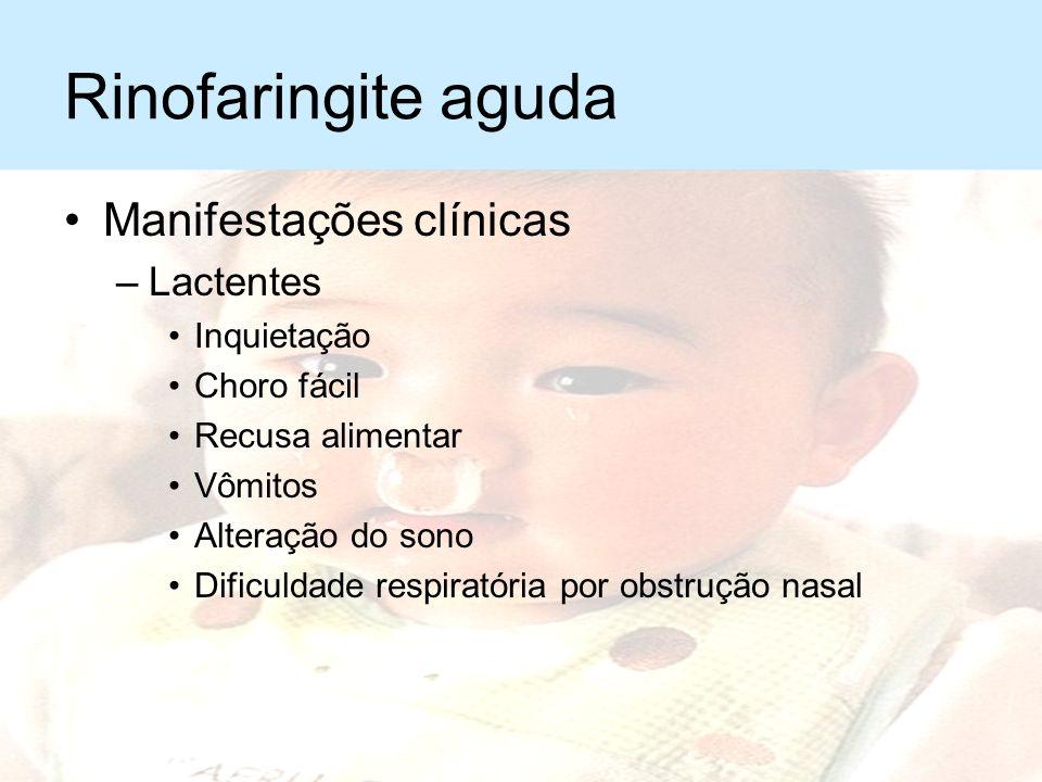 Rinofaringite aguda Manifestações clínicas Lactentes Inquietação
