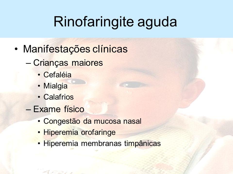 Rinofaringite aguda Manifestações clínicas Crianças maiores