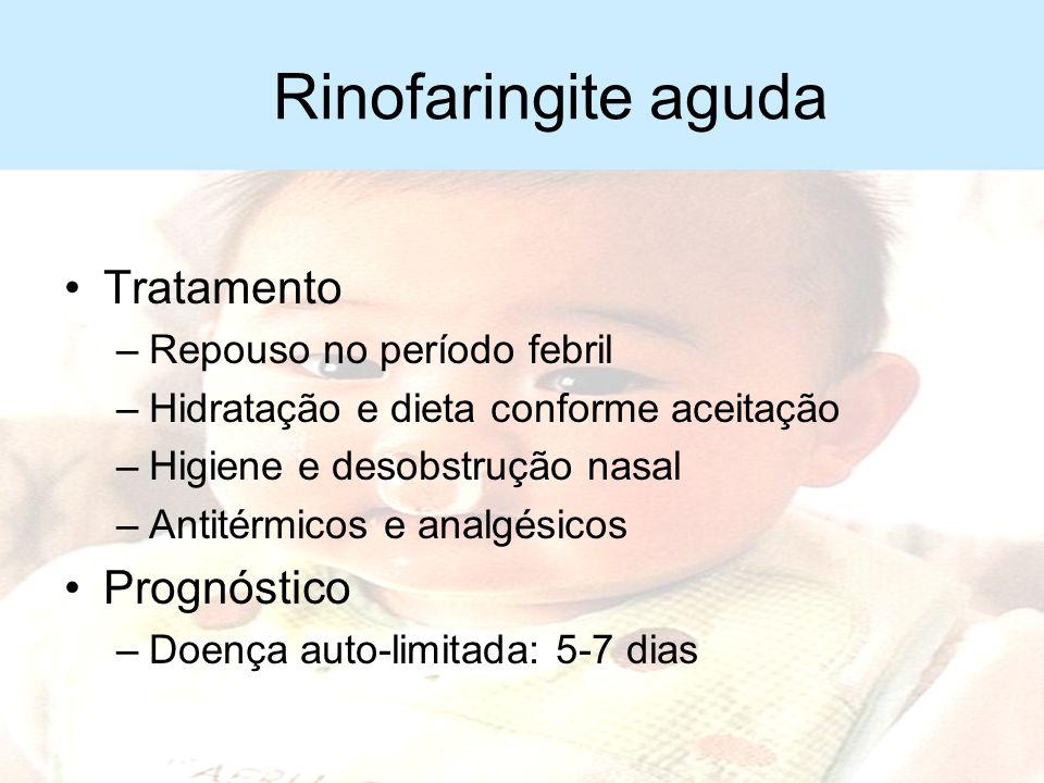 Rinofaringite aguda Tratamento Prognóstico Repouso no período febril