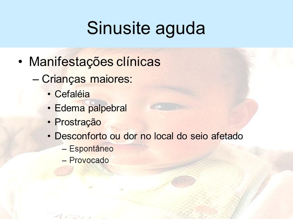 Sinusite aguda Manifestações clínicas Crianças maiores: Cefaléia