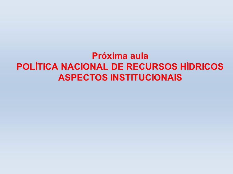 POLÍTICA NACIONAL DE RECURSOS HÍDRICOS ASPECTOS INSTITUCIONAIS
