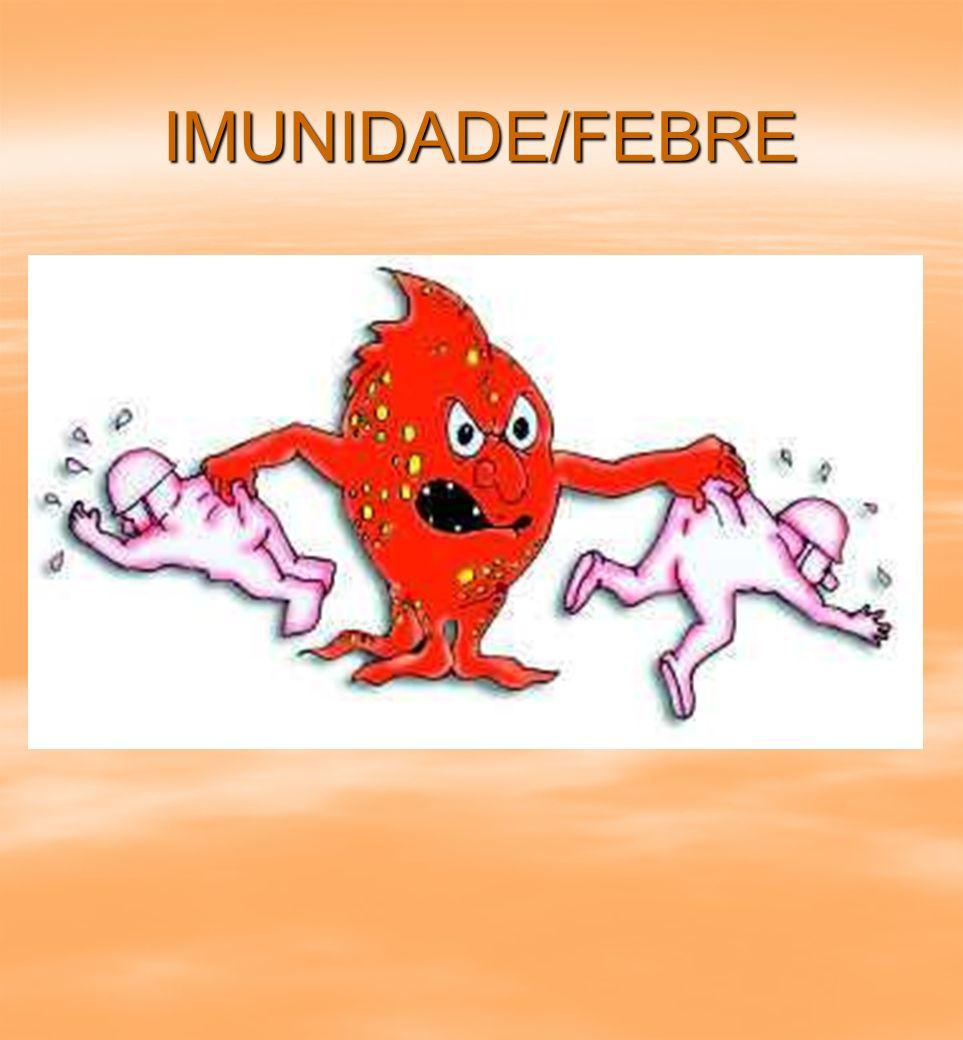 IMUNIDADE/FEBRE