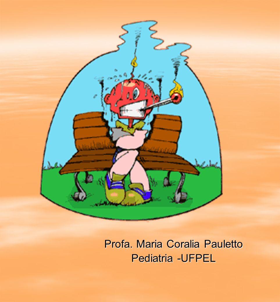 Profa. Maria Coralia Pauletto Pediatria -UFPEL