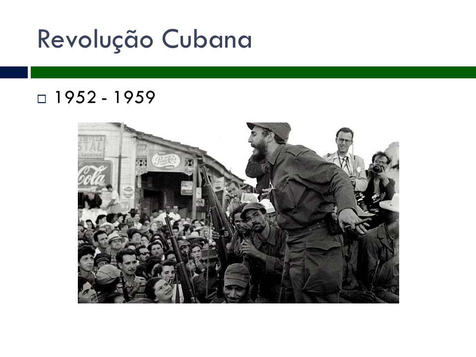 Revolução Cubana 1952 - 1959