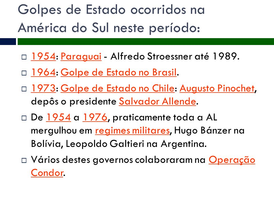 Golpes de Estado ocorridos na América do Sul neste período: