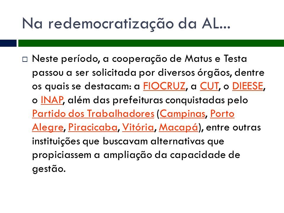 Na redemocratização da AL...