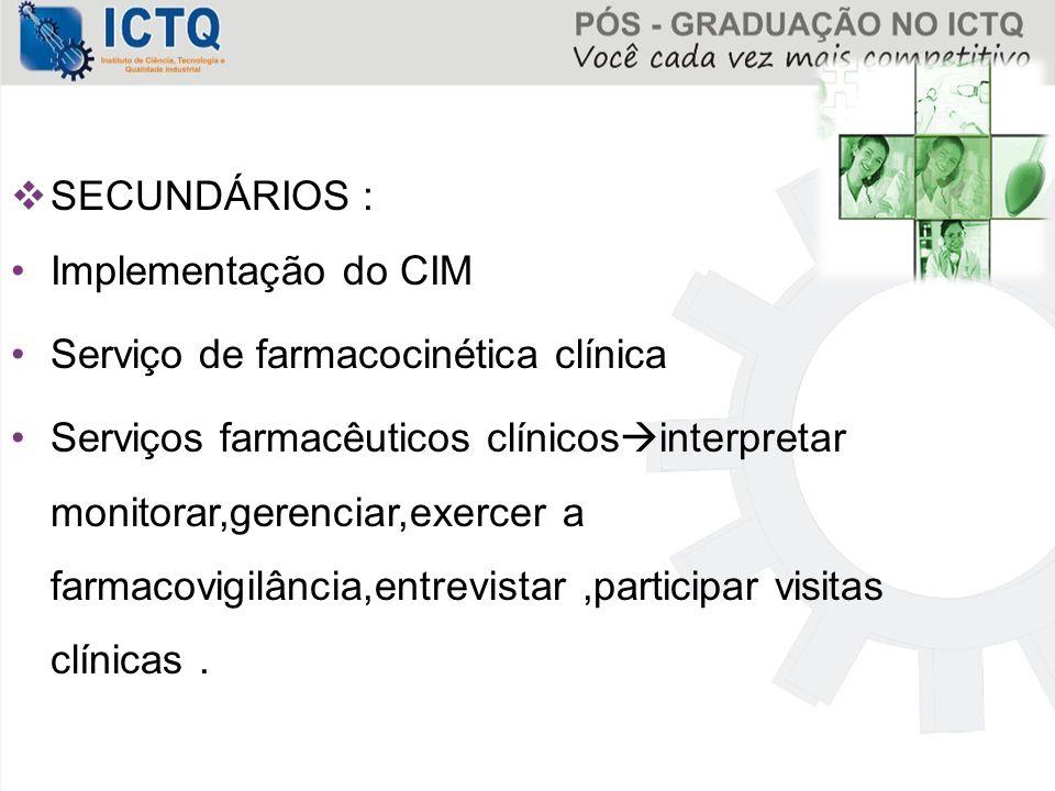 SECUNDÁRIOS : Implementação do CIM. Serviço de farmacocinética clínica.