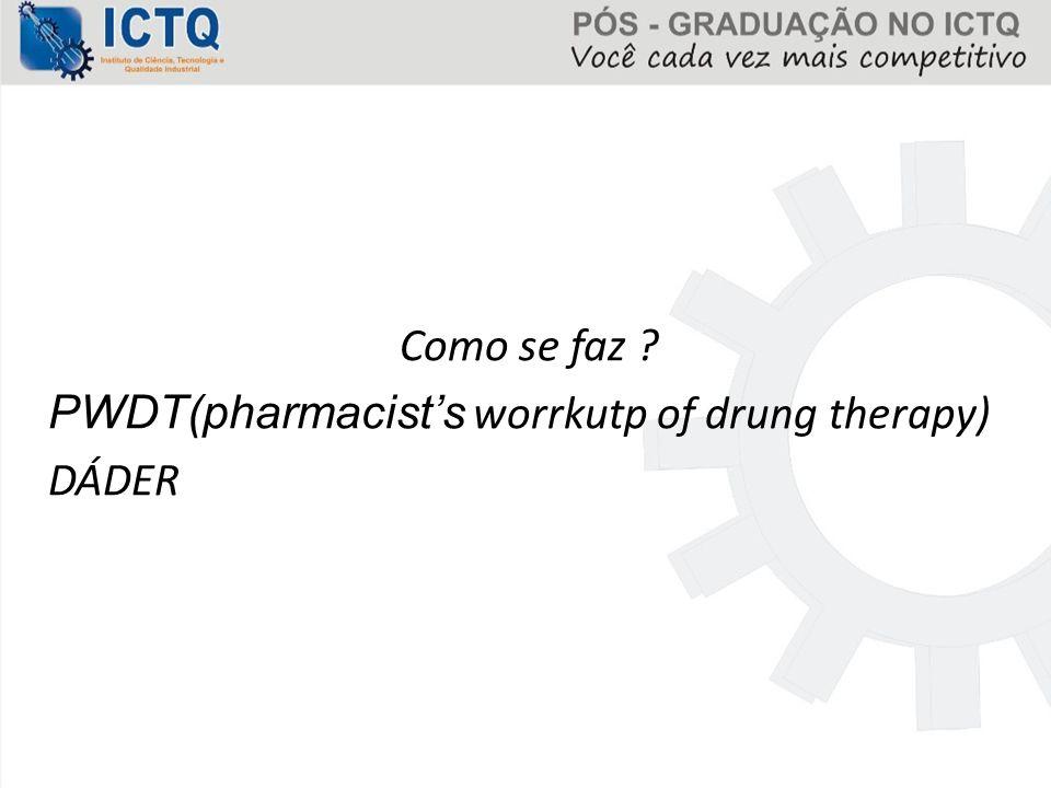 Como se faz PWDT(pharmacist's worrkutp of drung therapy) DÁDER