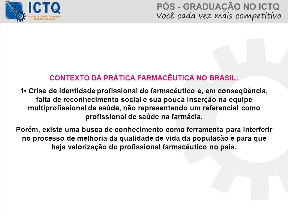 CONTEXTO DA PRÁTICA FARMACÊUTICA NO BRASIL: