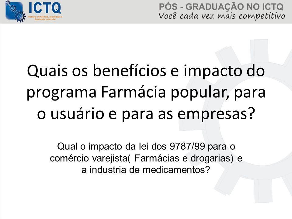 Quais os benefícios e impacto do programa Farmácia popular, para o usuário e para as empresas