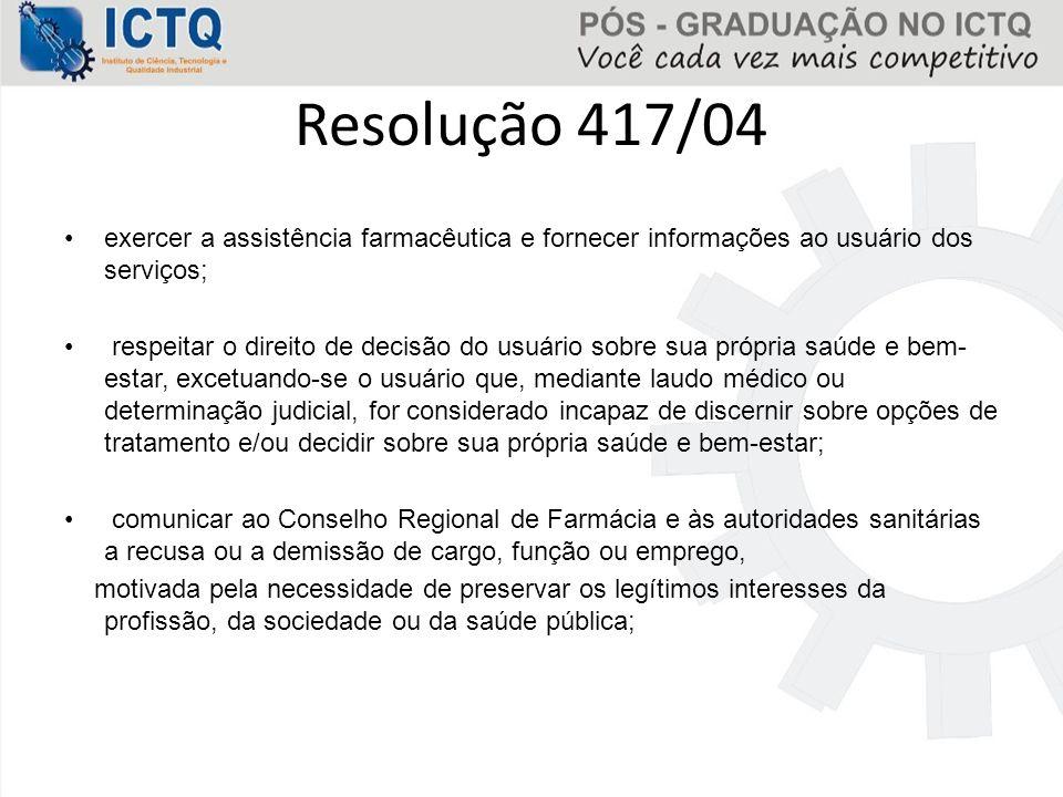 Resolução 417/04 exercer a assistência farmacêutica e fornecer informações ao usuário dos serviços;