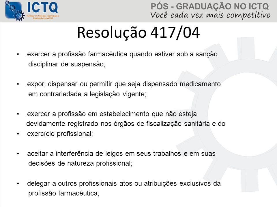 Resolução 417/04 exercer a profissão farmacêutica quando estiver sob a sanção. disciplinar de suspensão;