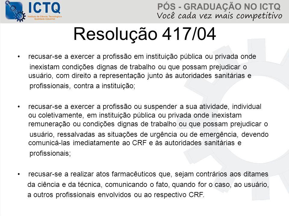 Resolução 417/04 recusar-se a exercer a profissão em instituição pública ou privada onde.