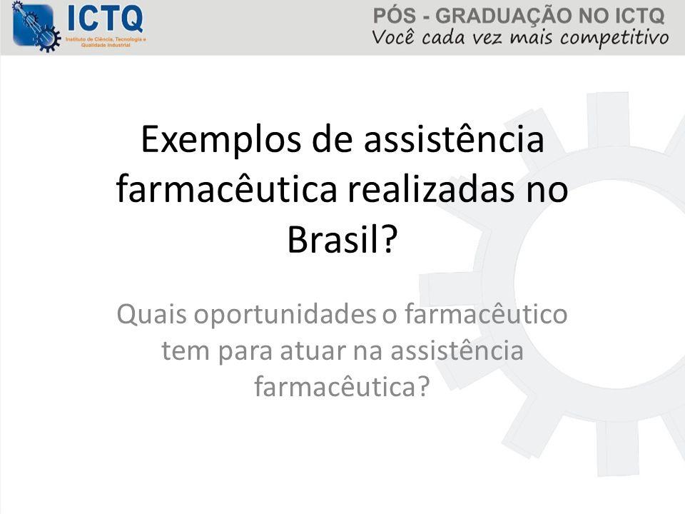 Exemplos de assistência farmacêutica realizadas no Brasil