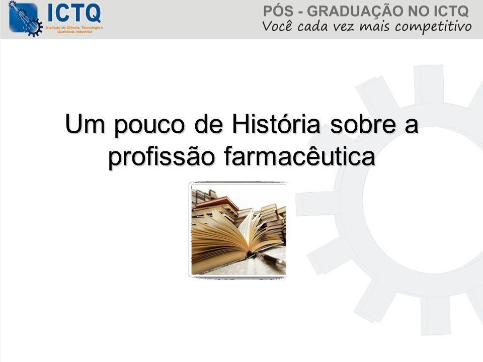 Um pouco de História sobre a profissão farmacêutica