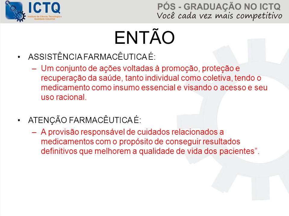 ENTÃO ASSISTÊNCIA FARMACÊUTICA É: