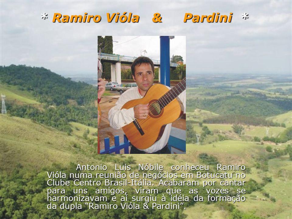 * Ramiro Vióla & Pardini *