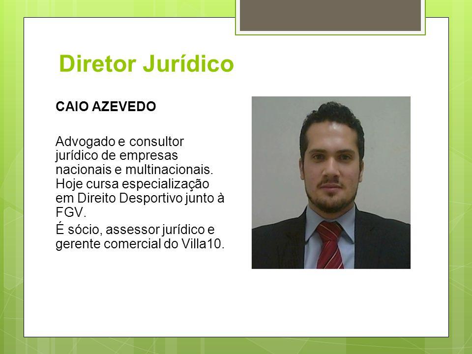 Diretor Jurídico CAIO AZEVEDO