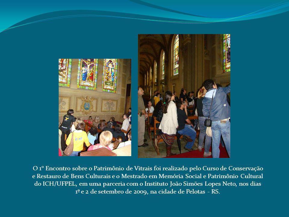 O 1° Encontro sobre o Patrimônio de Vitrais foi realizado pelo Curso de Conservação e Restauro de Bens Culturais e o Mestrado em Memória Social e Patrimônio Cultural do ICH/UFPEL, em uma parceria com o Instituto João Simões Lopes Neto, nos dias 1º e 2 de setembro de 2009, na cidade de Pelotas - RS.