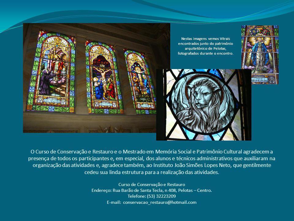Nestas imagens vemos Vitrais encontrados junto do patrimônio arquitetônico de Pelotas, fotografados durante o encontro.