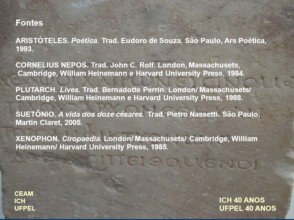 FontesARISTÓTELES. Poética. Trad. Eudoro de Souza. São Paulo, Ars Poética, 1993. CORNELIUS NEPOS. Trad. John C. Rolf. London, Massachusets,