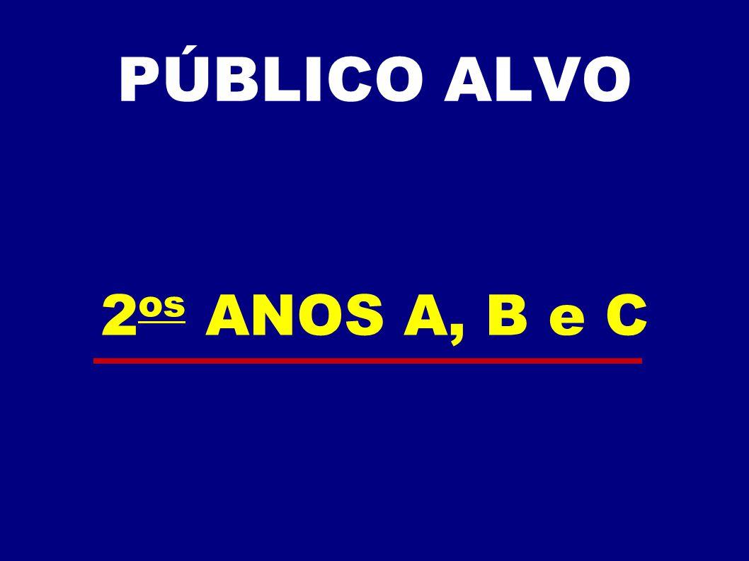 PÚBLICO ALVO 2os ANOS A, B e C