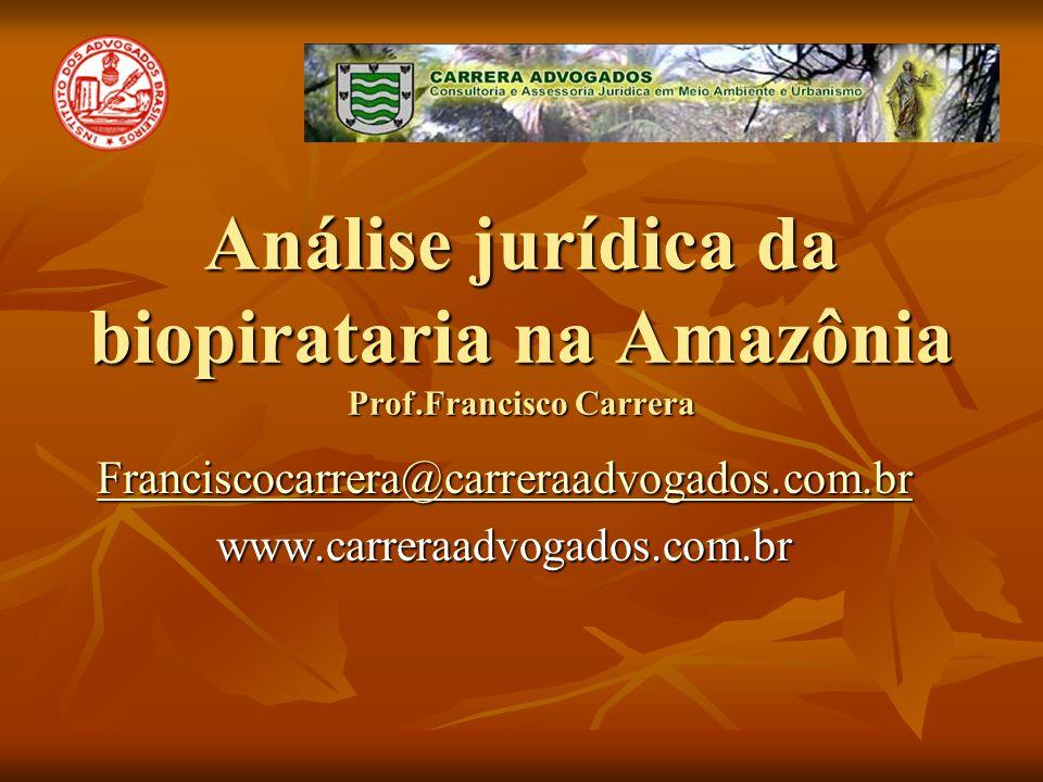 Análise jurídica da biopirataria na Amazônia Prof.Francisco Carrera
