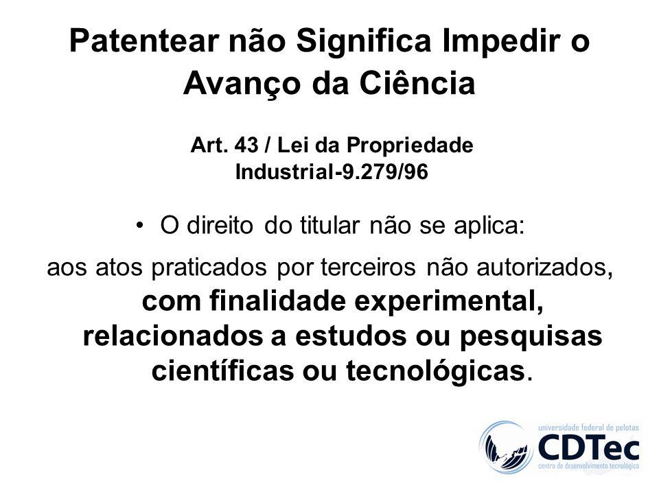 Patentear não Significa Impedir o Avanço da Ciência