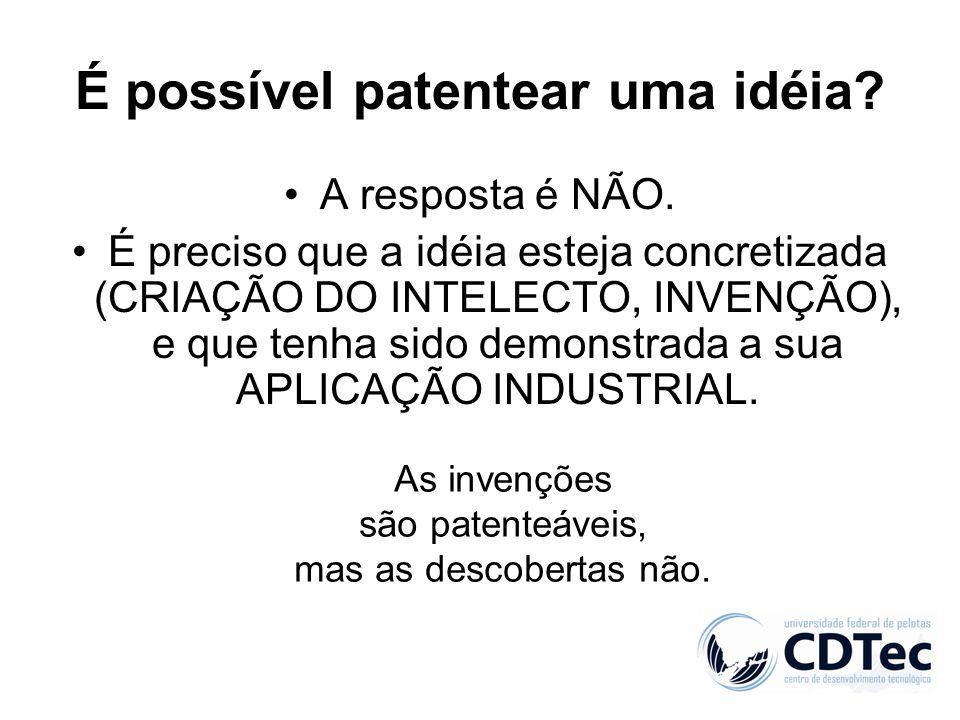 É possível patentear uma idéia