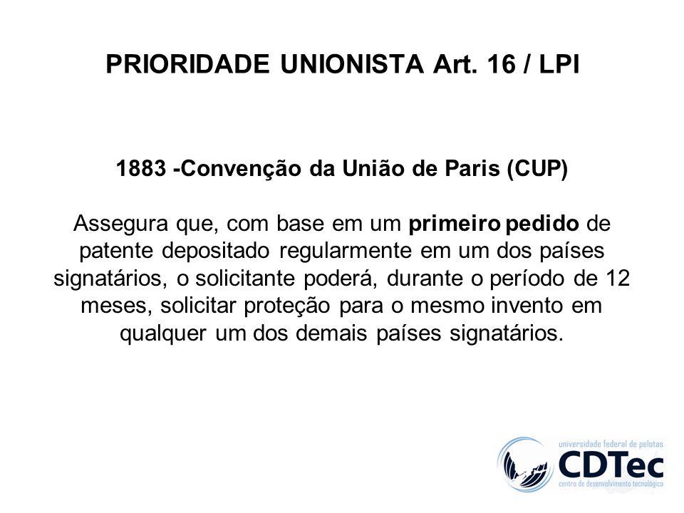 PRIORIDADE UNIONISTA Art. 16 / LPI