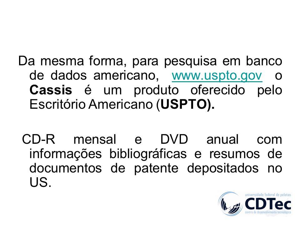 Da mesma forma, para pesquisa em banco de dados americano, www. uspto