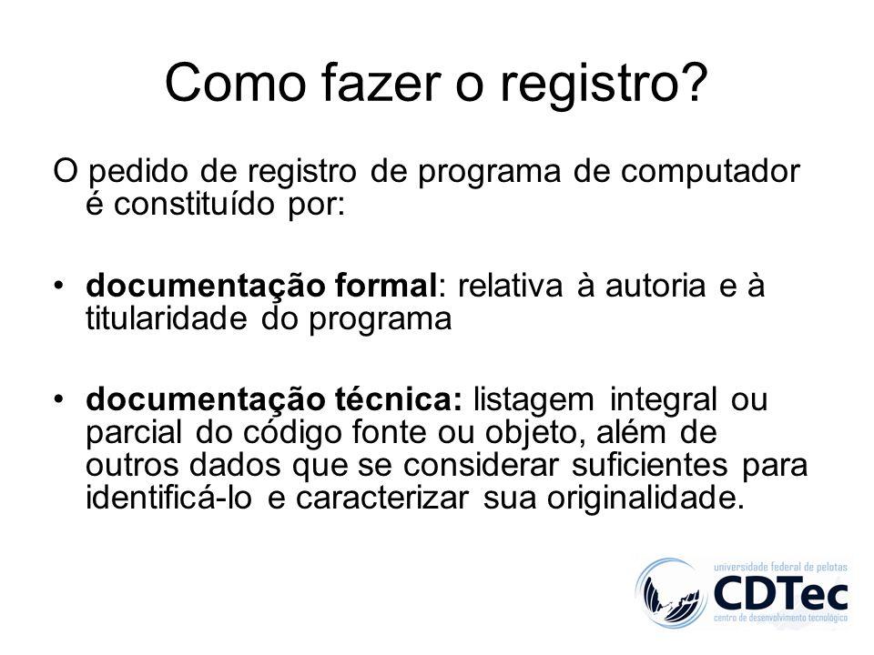 Como fazer o registro O pedido de registro de programa de computador é constituído por: