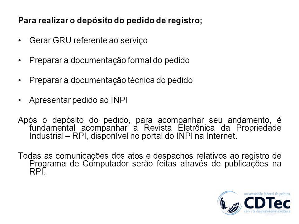Para realizar o depósito do pedido de registro;