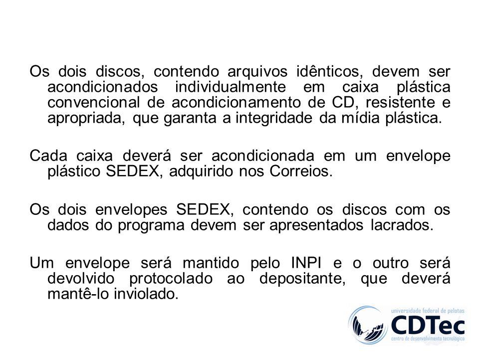 Os dois discos, contendo arquivos idênticos, devem ser acondicionados individualmente em caixa plástica convencional de acondicionamento de CD, resistente e apropriada, que garanta a integridade da mídia plástica.