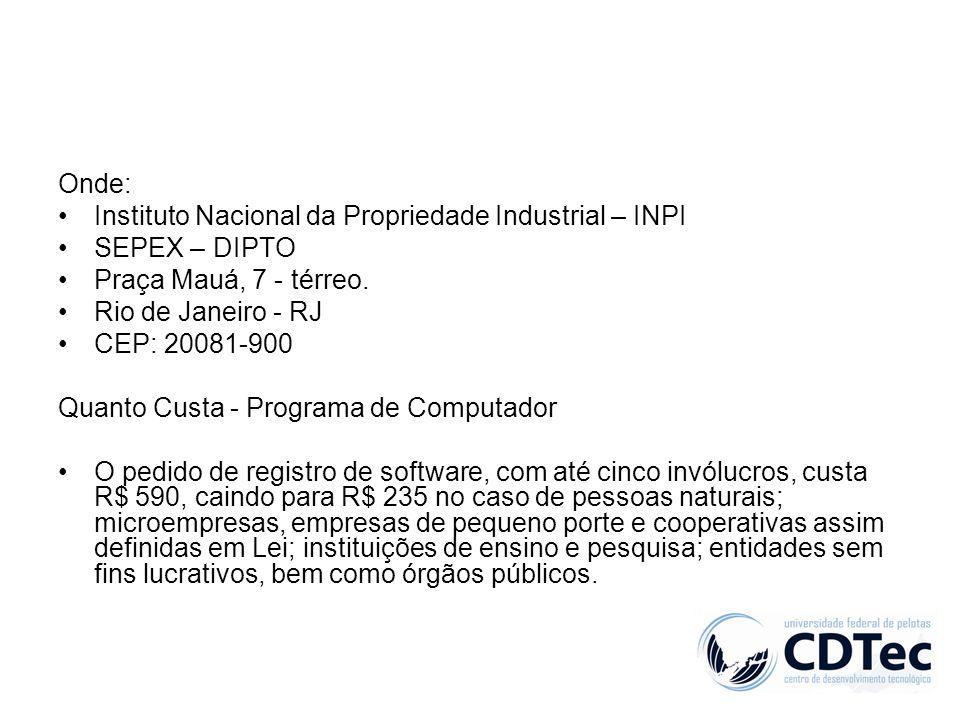 Onde: Instituto Nacional da Propriedade Industrial – INPI. SEPEX – DIPTO. Praça Mauá, 7 - térreo.