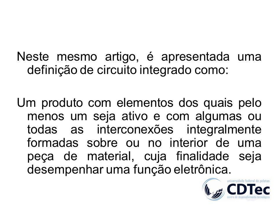 Neste mesmo artigo, é apresentada uma definição de circuito integrado como: