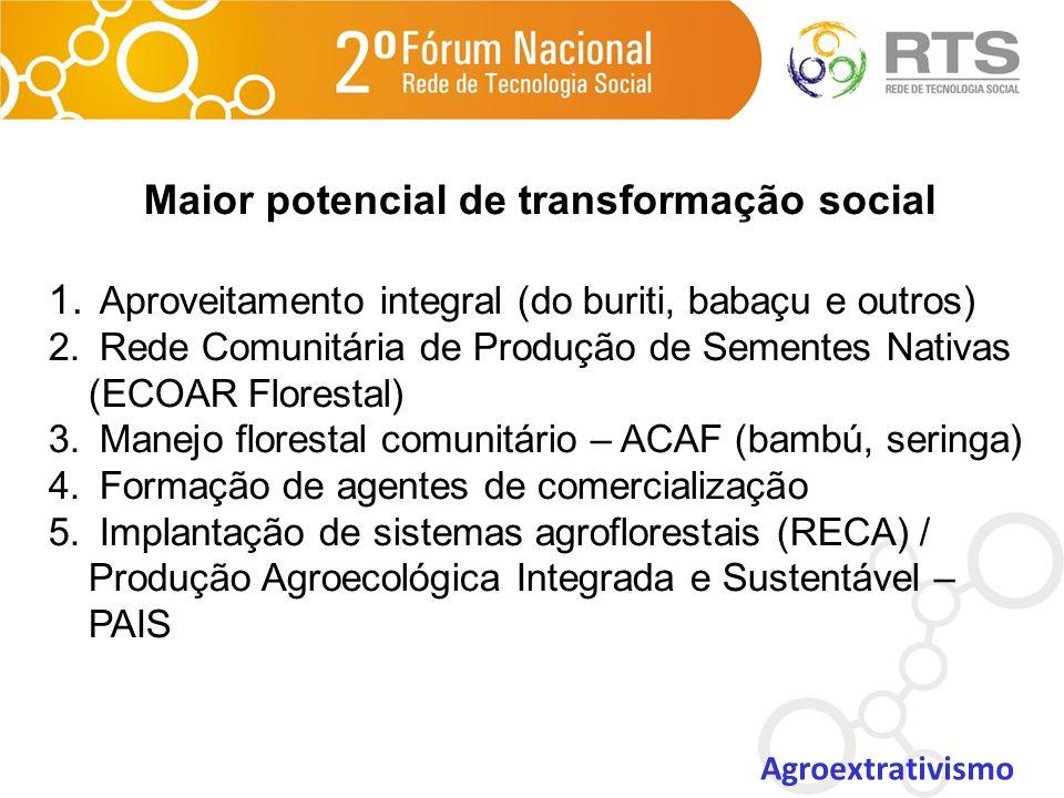 Maior potencial de transformação social