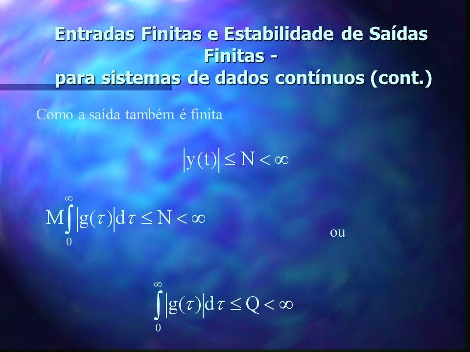 Entradas Finitas e Estabilidade de Saídas Finitas - para sistemas de dados contínuos (cont.)