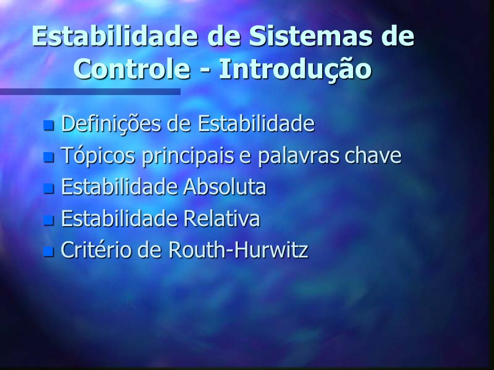 Estabilidade de Sistemas de Controle - Introdução
