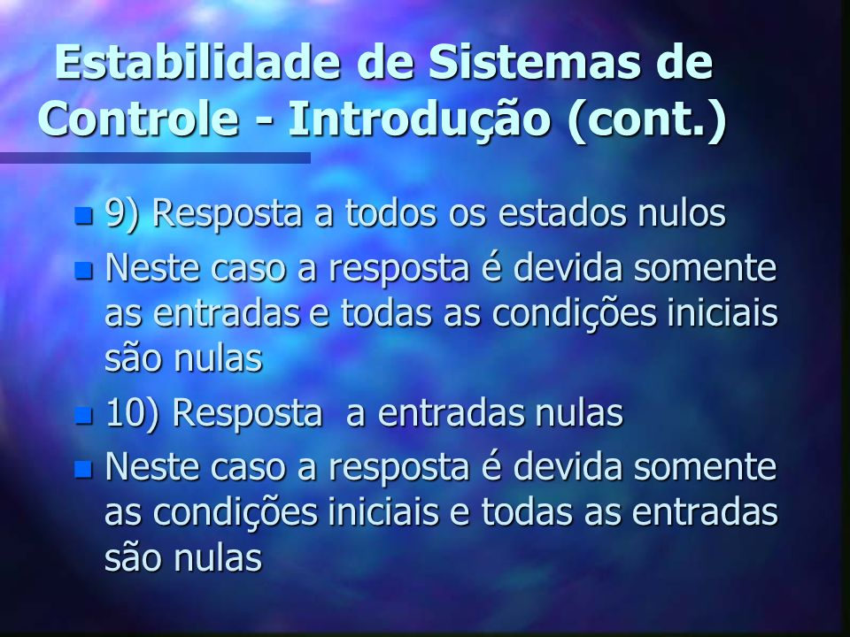 Estabilidade de Sistemas de Controle - Introdução (cont.)
